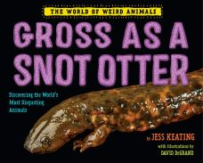 gross as a snot otter